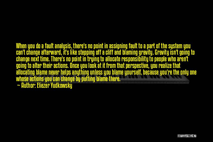 One Point Perspective Quotes By Eliezer Yudkowsky