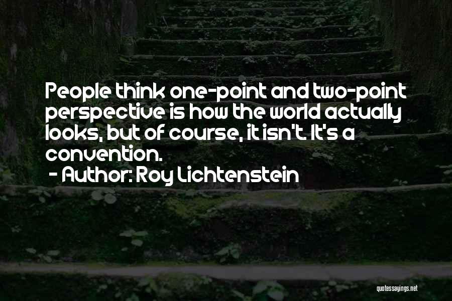 One Point Perspective Quotes By Roy Lichtenstein