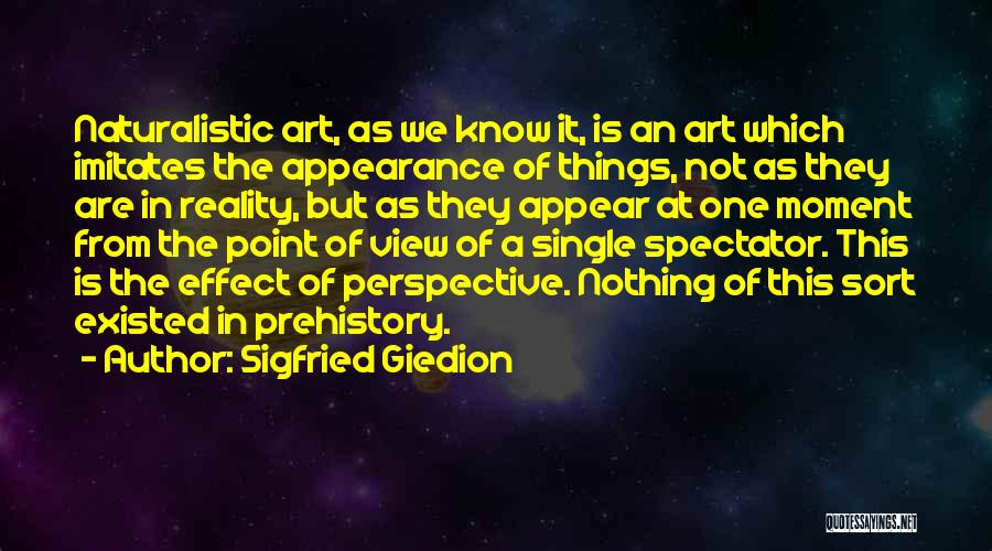 One Point Perspective Quotes By Sigfried Giedion