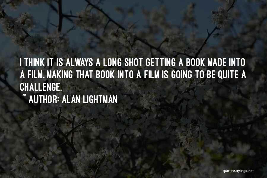 One Shot Book Quotes By Alan Lightman