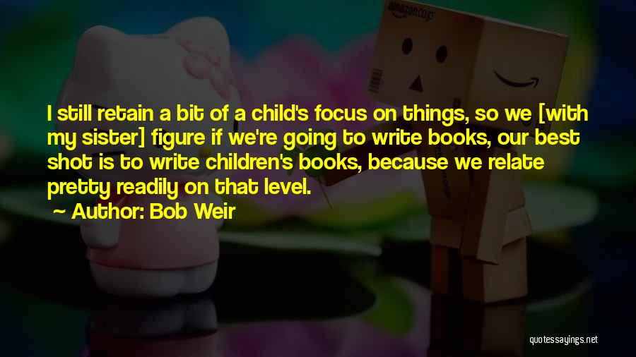 One Shot Book Quotes By Bob Weir