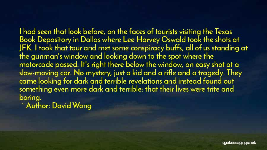 One Shot Book Quotes By David Wong