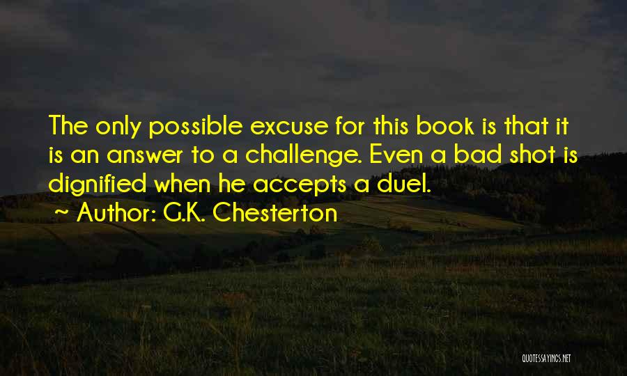 One Shot Book Quotes By G.K. Chesterton