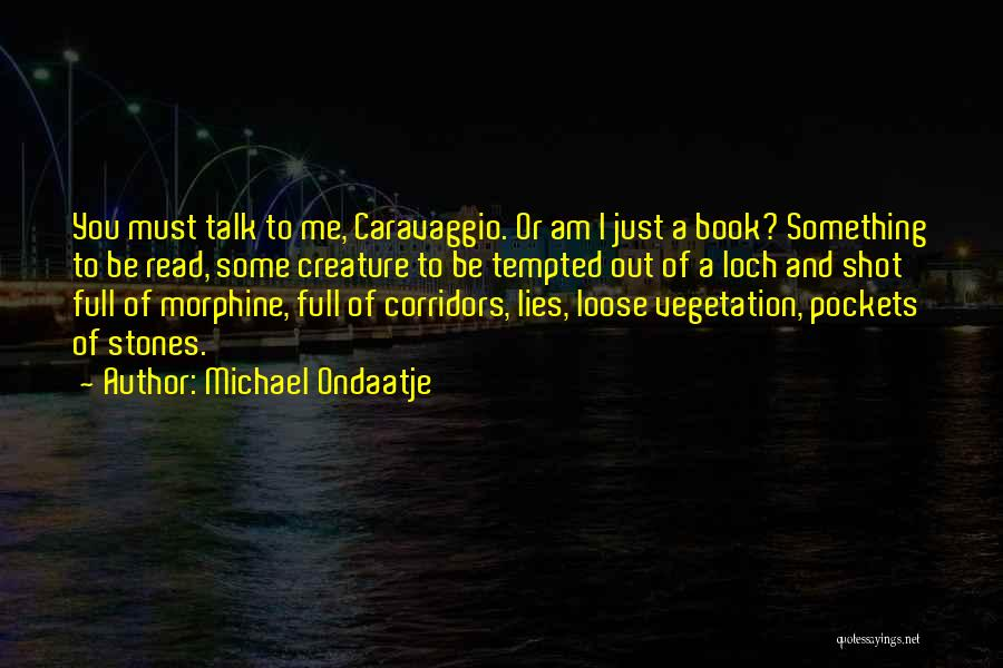 One Shot Book Quotes By Michael Ondaatje