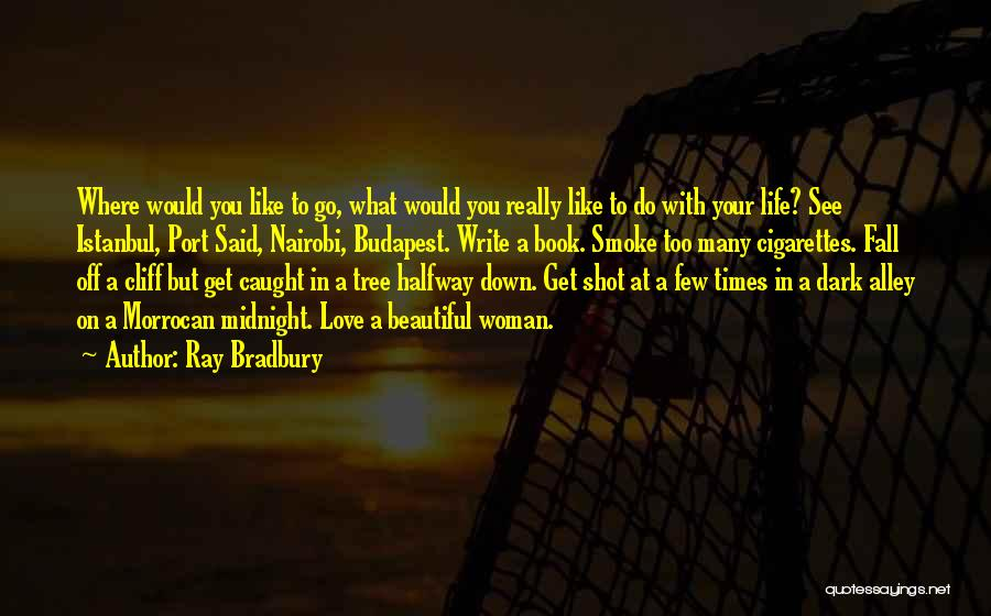 One Shot Book Quotes By Ray Bradbury