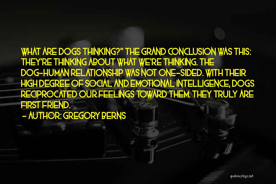 One Sided Best Friend Quotes By Gregory Berns