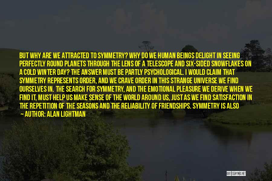 One Sided Friendships Quotes By Alan Lightman