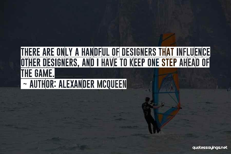 One Step Ahead Quotes By Alexander McQueen