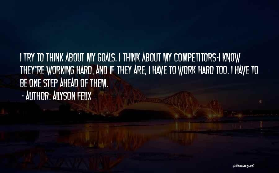 One Step Ahead Quotes By Allyson Felix