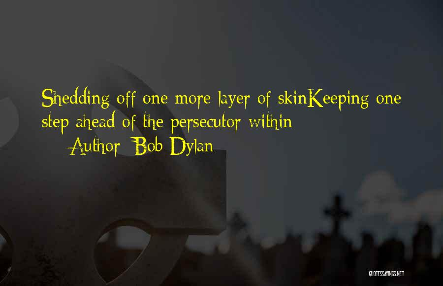 One Step Ahead Quotes By Bob Dylan