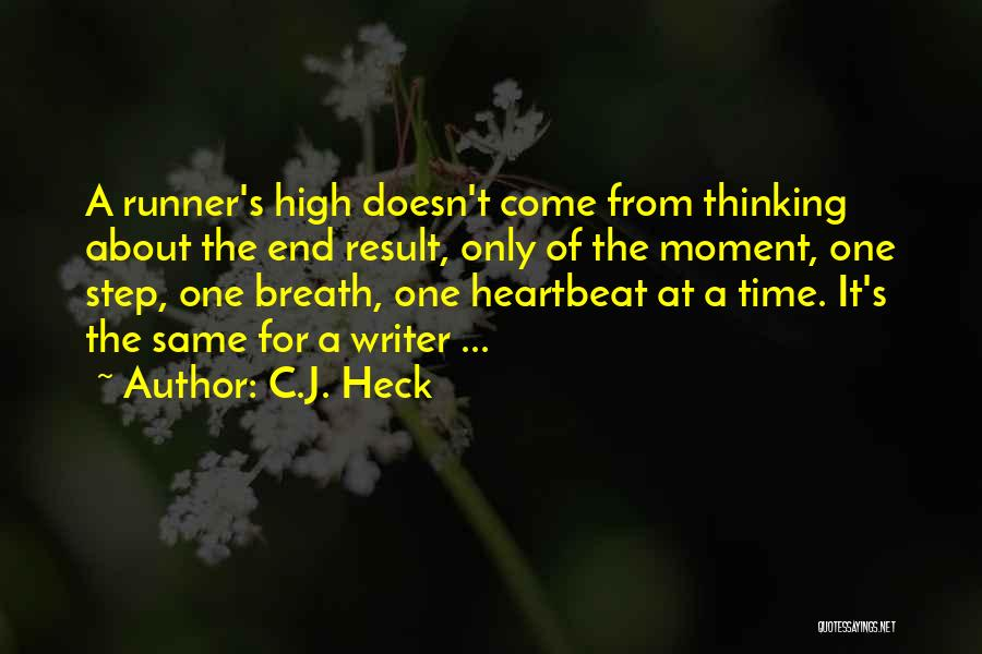 One Step Ahead Quotes By C.J. Heck