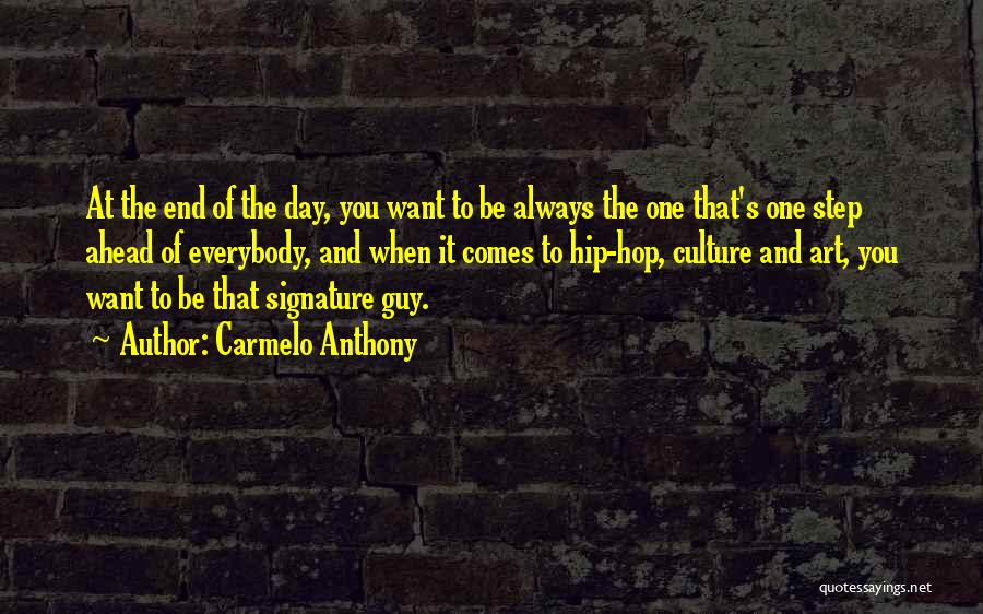 One Step Ahead Quotes By Carmelo Anthony