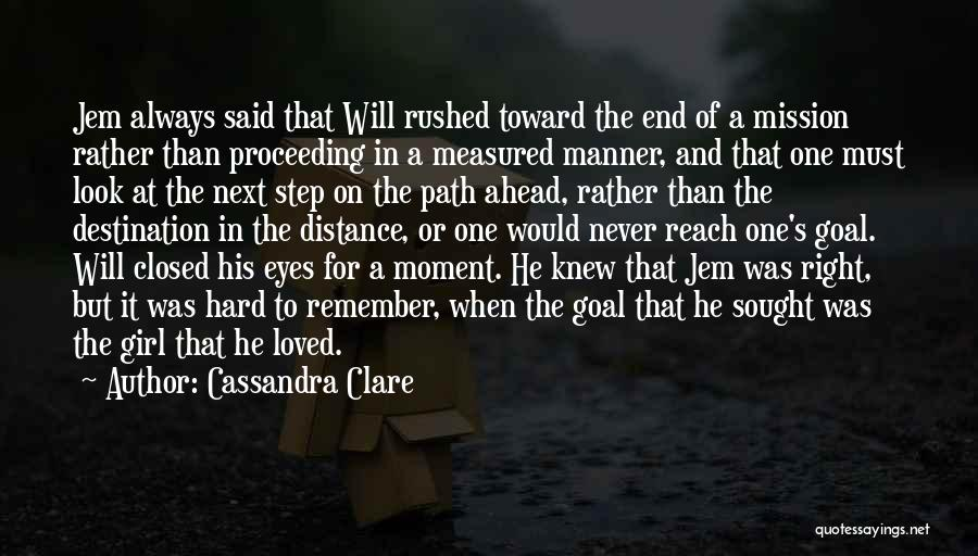One Step Ahead Quotes By Cassandra Clare