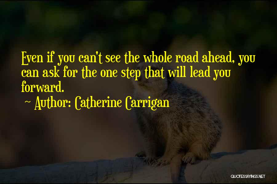 One Step Ahead Quotes By Catherine Carrigan
