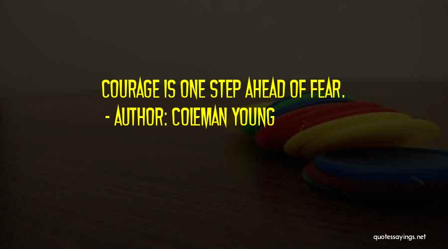 One Step Ahead Quotes By Coleman Young