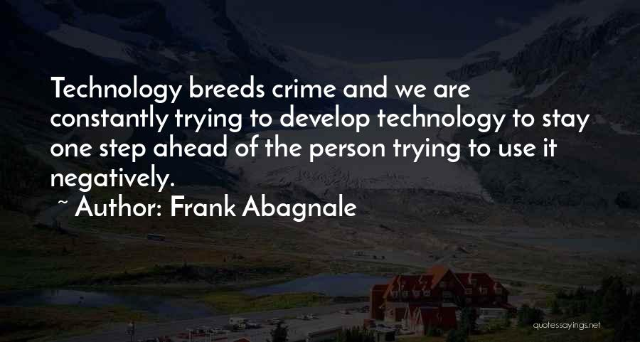 One Step Ahead Quotes By Frank Abagnale