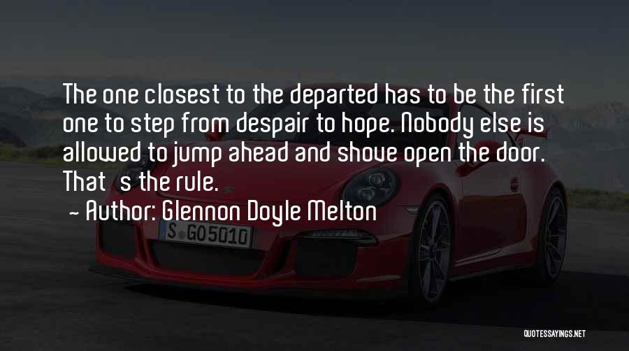 One Step Ahead Quotes By Glennon Doyle Melton