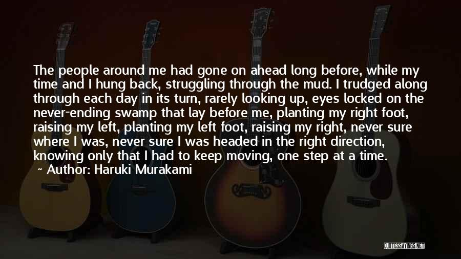 One Step Ahead Quotes By Haruki Murakami