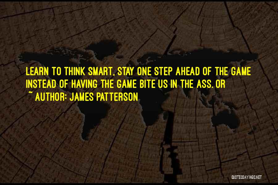 One Step Ahead Quotes By James Patterson