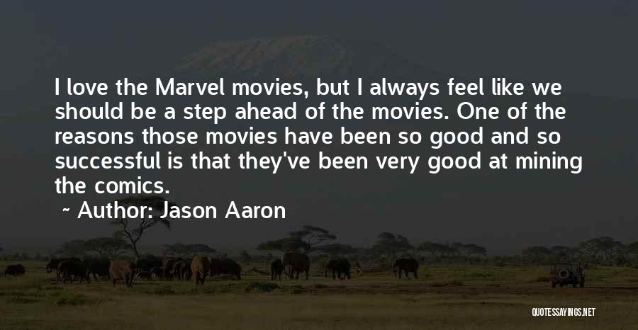 One Step Ahead Quotes By Jason Aaron