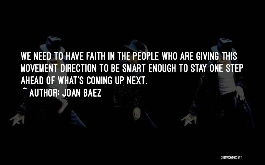 One Step Ahead Quotes By Joan Baez