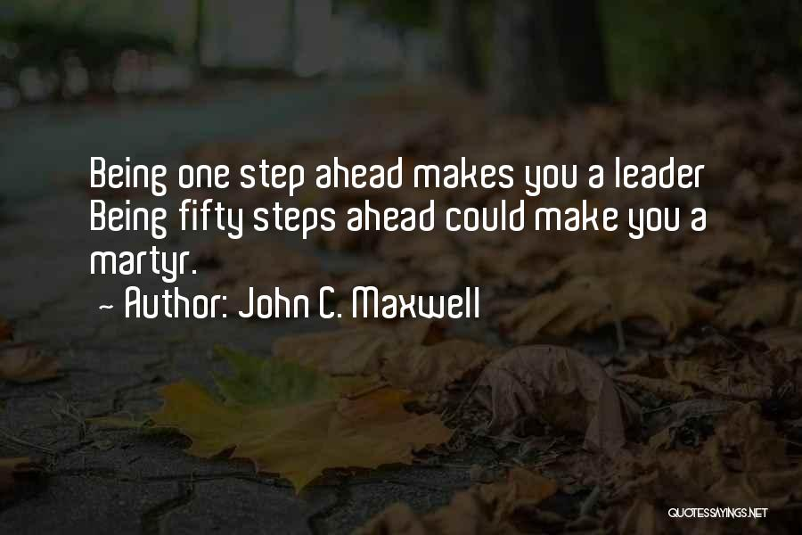 One Step Ahead Quotes By John C. Maxwell