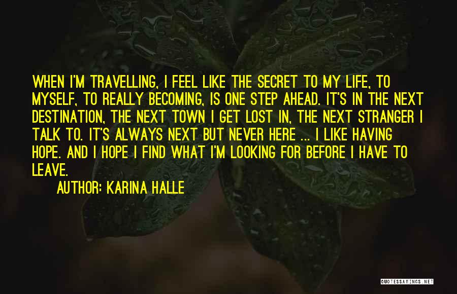 One Step Ahead Quotes By Karina Halle