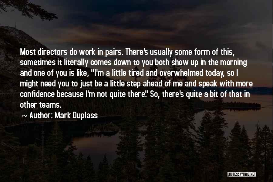 One Step Ahead Quotes By Mark Duplass