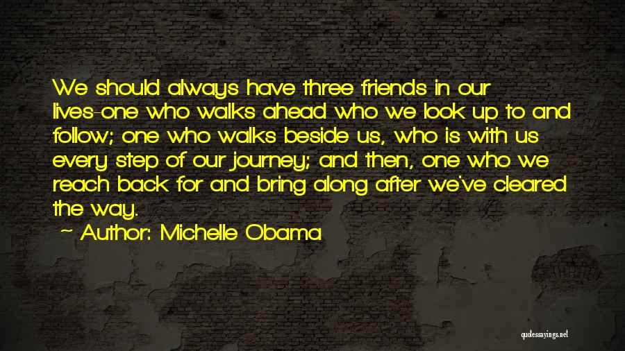 One Step Ahead Quotes By Michelle Obama