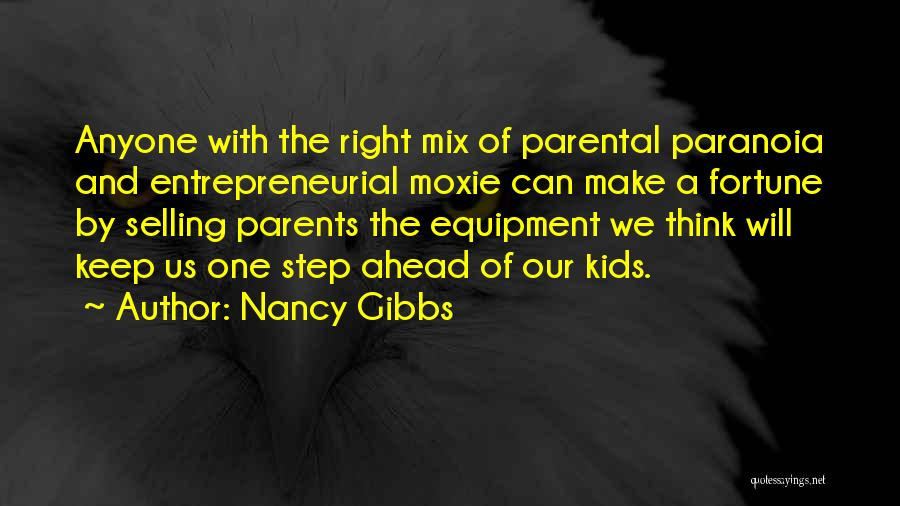 One Step Ahead Quotes By Nancy Gibbs