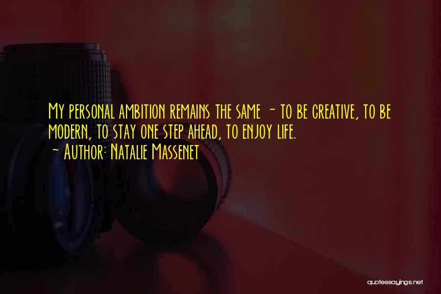One Step Ahead Quotes By Natalie Massenet