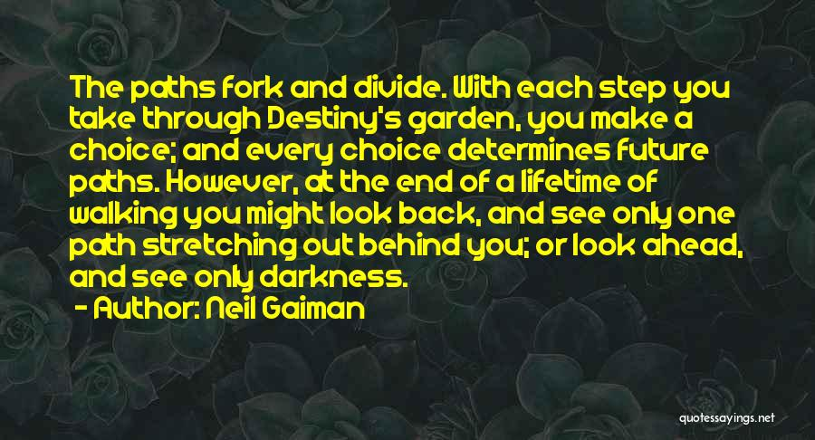 One Step Ahead Quotes By Neil Gaiman