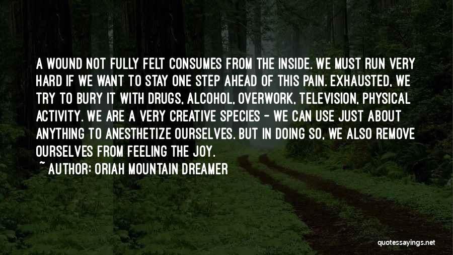 One Step Ahead Quotes By Oriah Mountain Dreamer