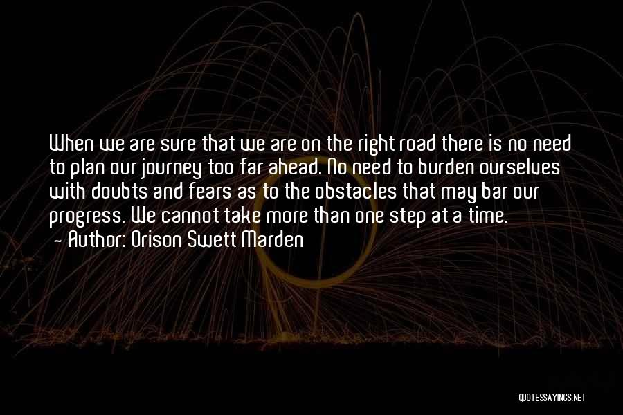 One Step Ahead Quotes By Orison Swett Marden