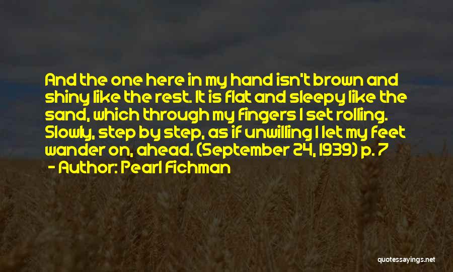 One Step Ahead Quotes By Pearl Fichman
