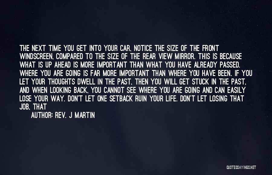 One Step Ahead Quotes By Rev. J Martin