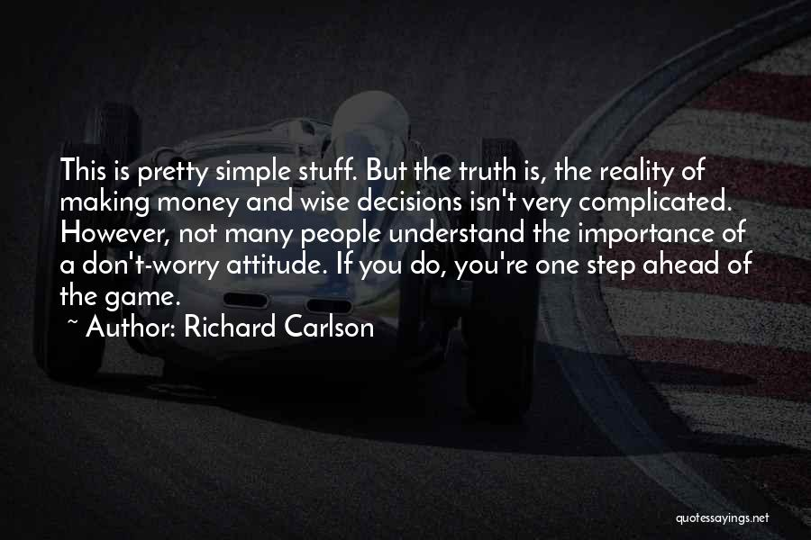 One Step Ahead Quotes By Richard Carlson