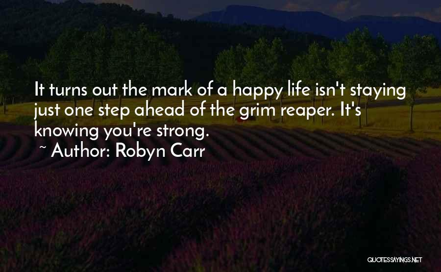 One Step Ahead Quotes By Robyn Carr