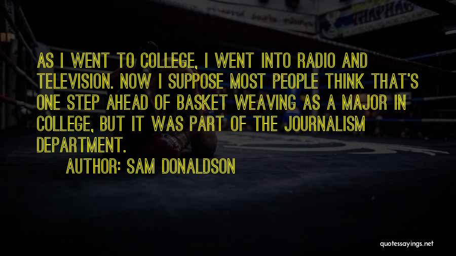 One Step Ahead Quotes By Sam Donaldson