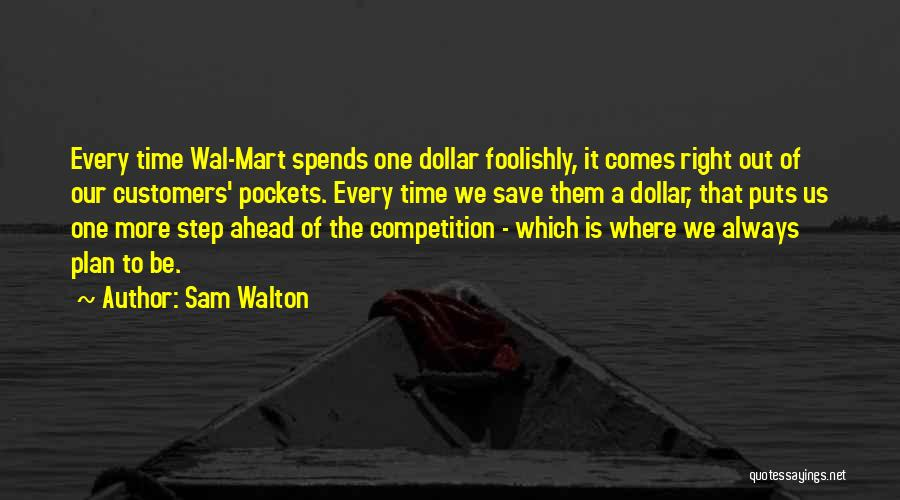One Step Ahead Quotes By Sam Walton