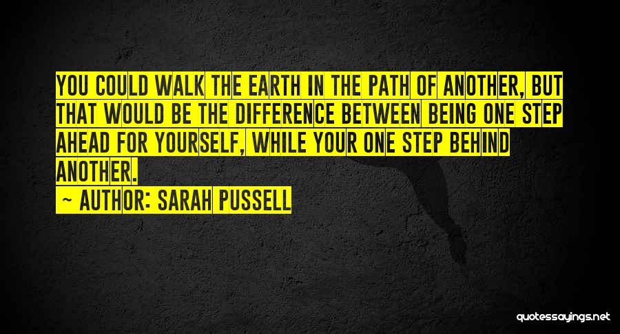 One Step Ahead Quotes By Sarah Pussell