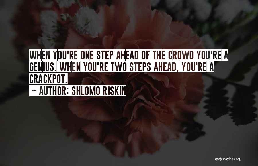 One Step Ahead Quotes By Shlomo Riskin