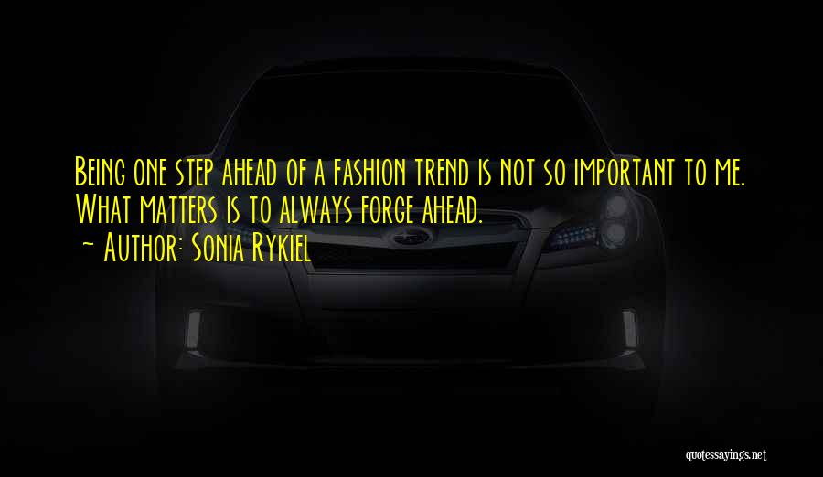 One Step Ahead Quotes By Sonia Rykiel
