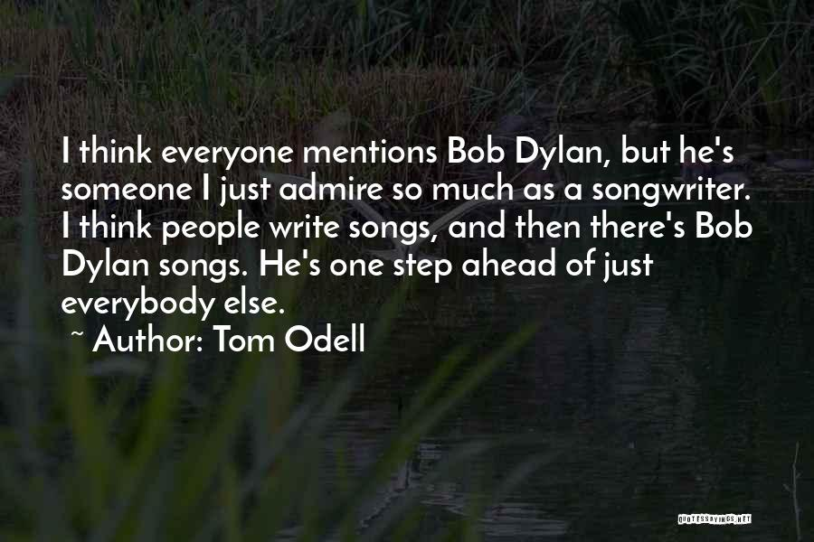 One Step Ahead Quotes By Tom Odell