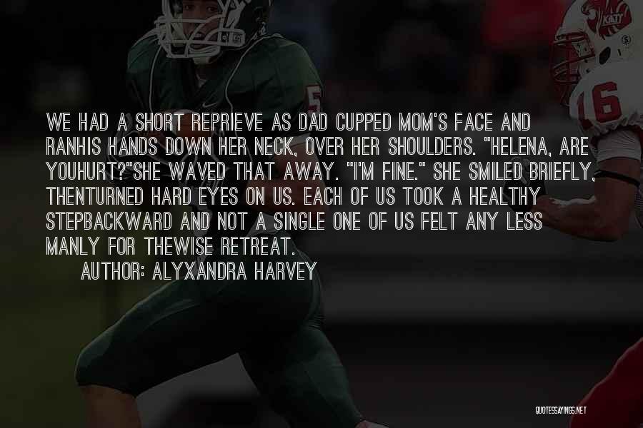 One Step Backward Quotes By Alyxandra Harvey