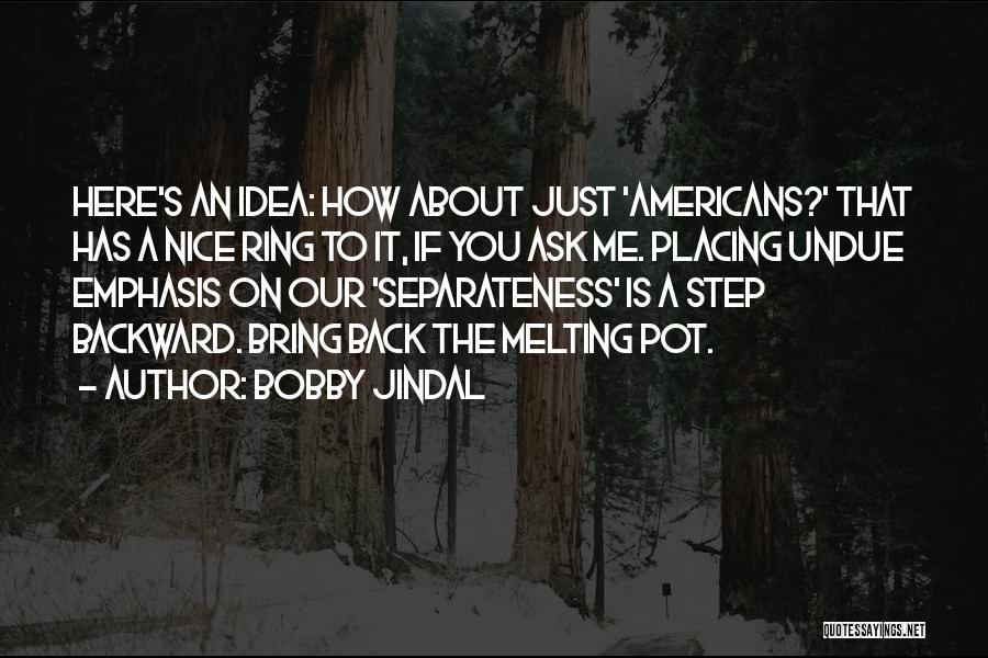 One Step Backward Quotes By Bobby Jindal