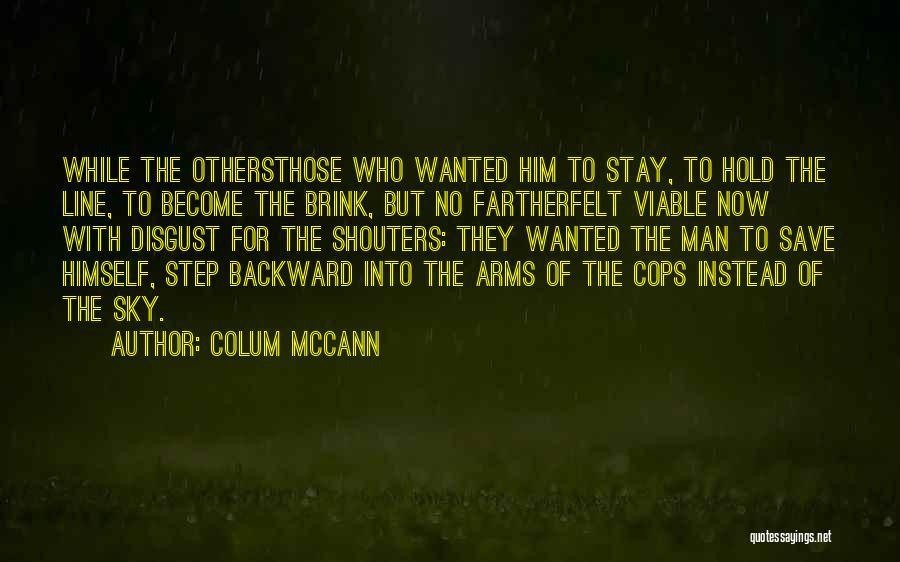 One Step Backward Quotes By Colum McCann