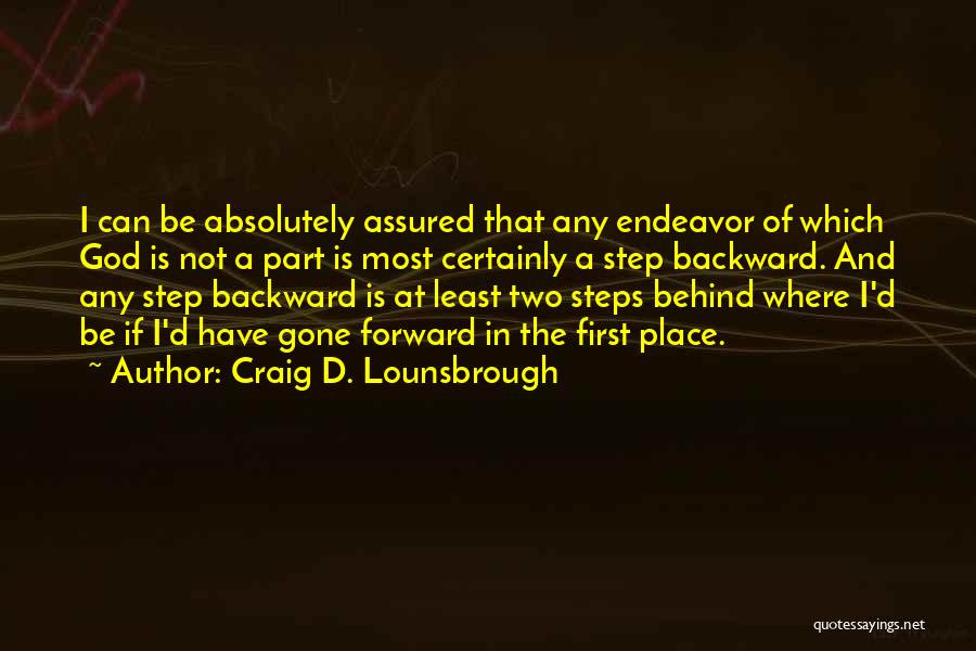 One Step Backward Quotes By Craig D. Lounsbrough