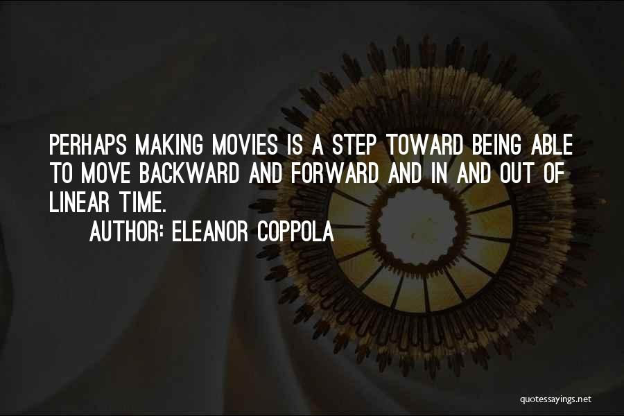 One Step Backward Quotes By Eleanor Coppola