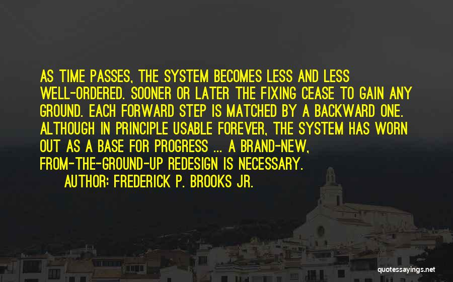 One Step Backward Quotes By Frederick P. Brooks Jr.